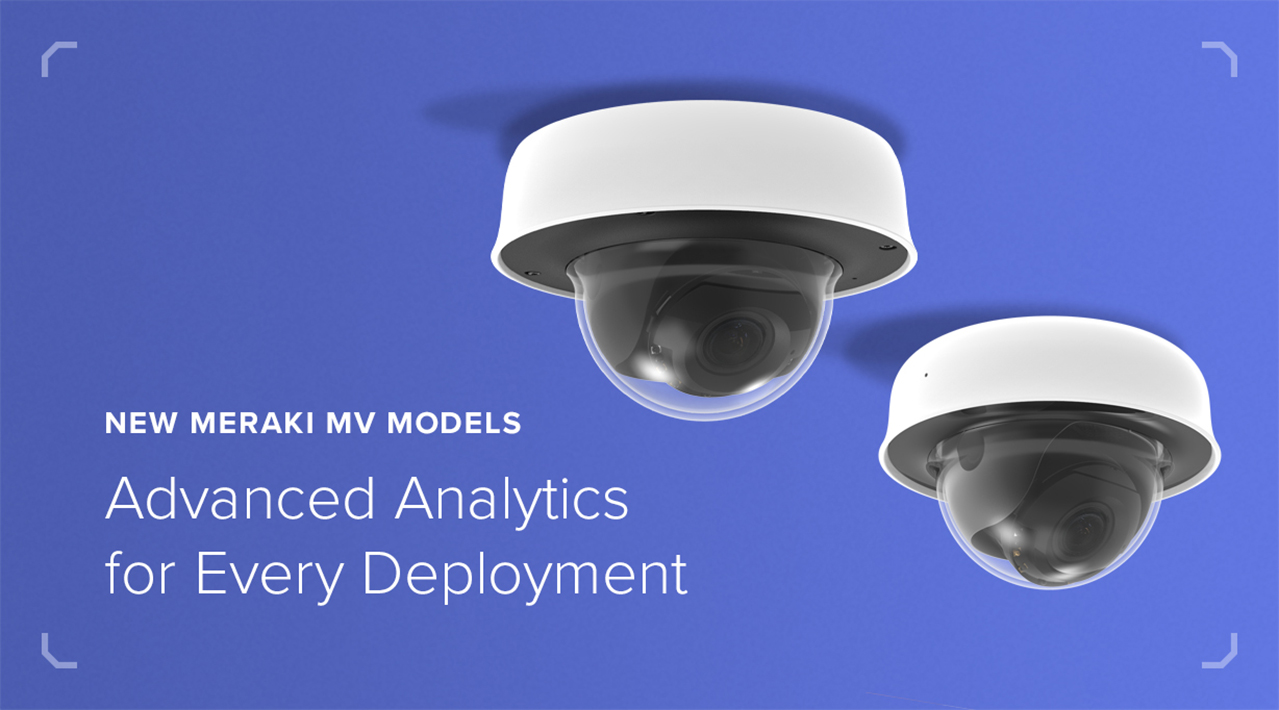 New Meraki MV Models